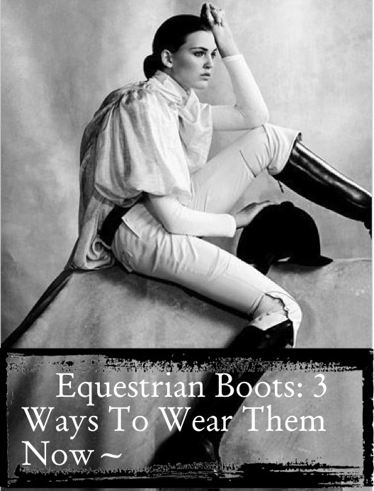 3 ways to wear equestrian boots