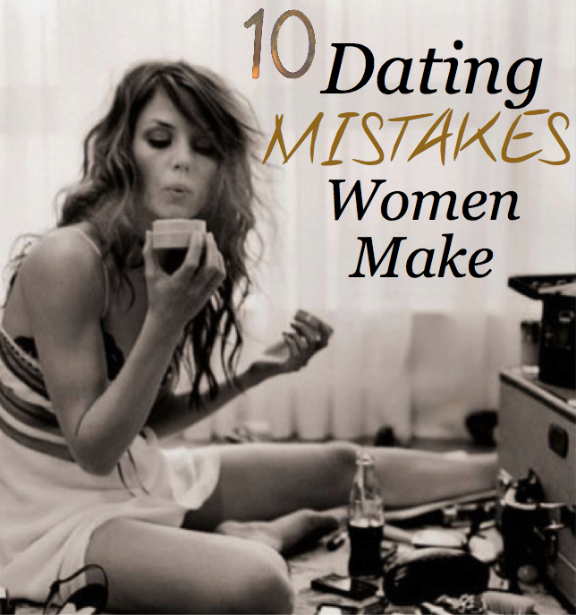Dating Mistakes Women Make.jpeg