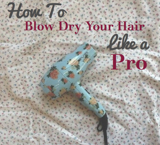 How To Blow Dry Hair.jpeg