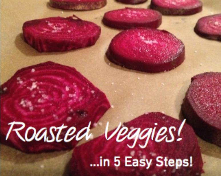 Roasted Veggies - how to make in 5 easy steps