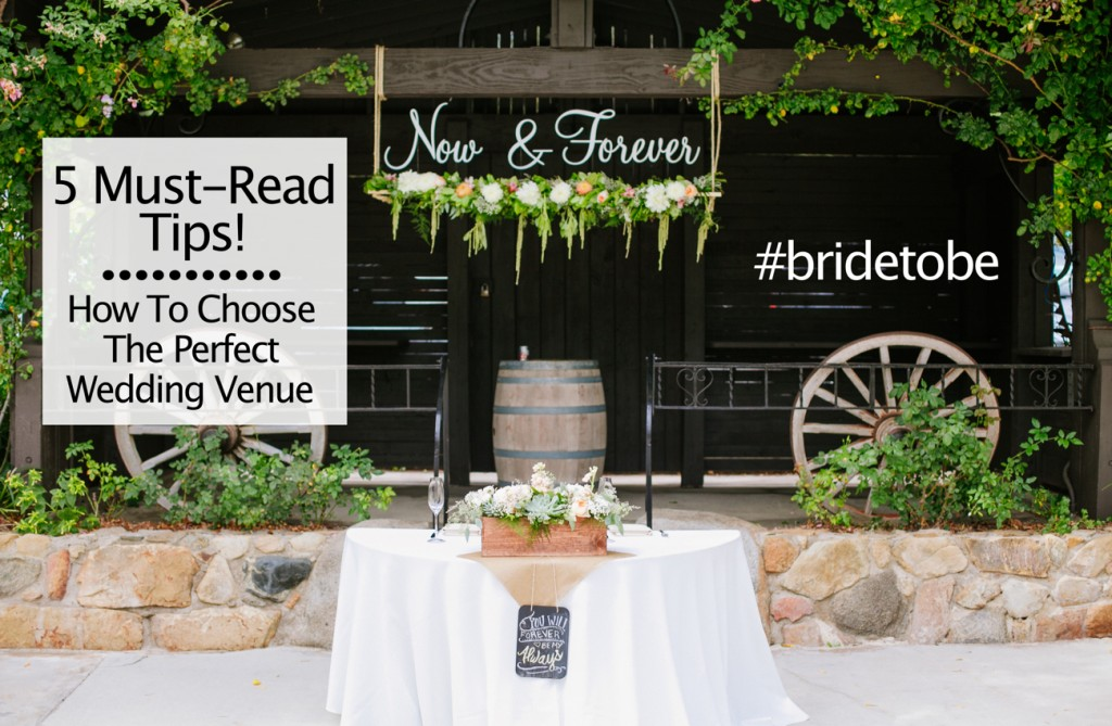 bride to be - how to choose perfect wedding venue - must ready wedding tips