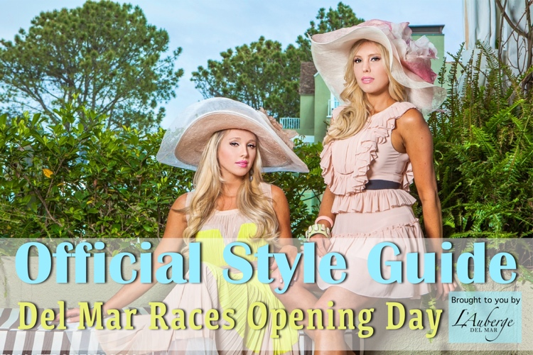 del Mar races opening day style guide lauberge del mar
