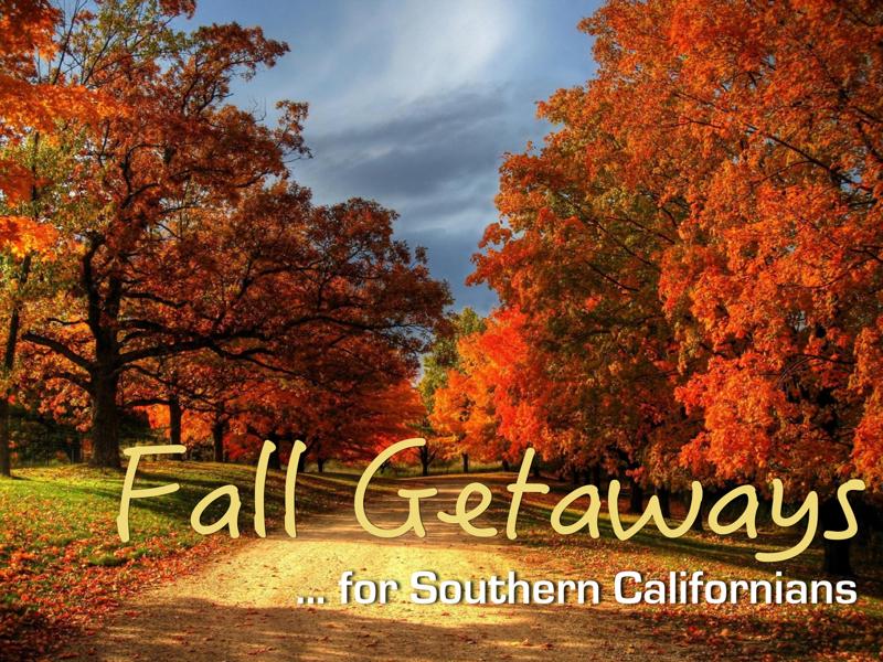 fall getaways for southern california