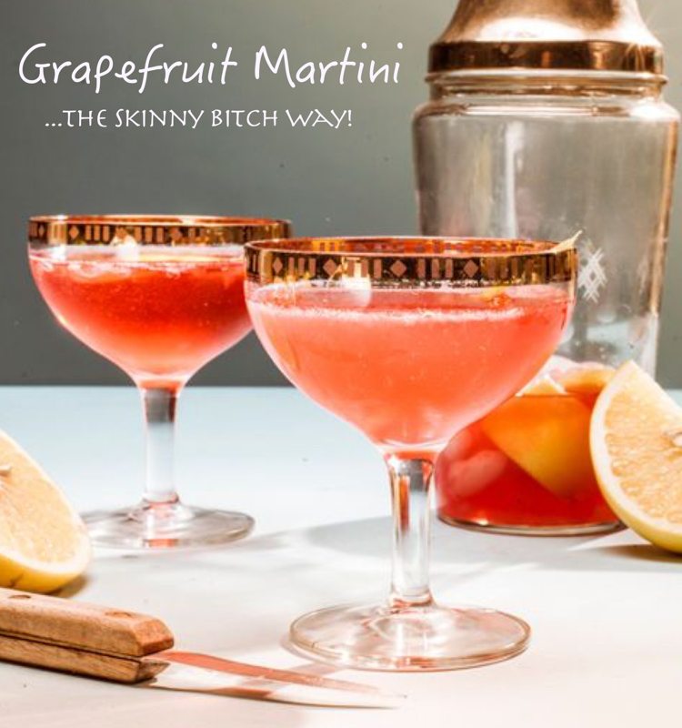 Grapefruit Martini Recipe For Skinny Bitch