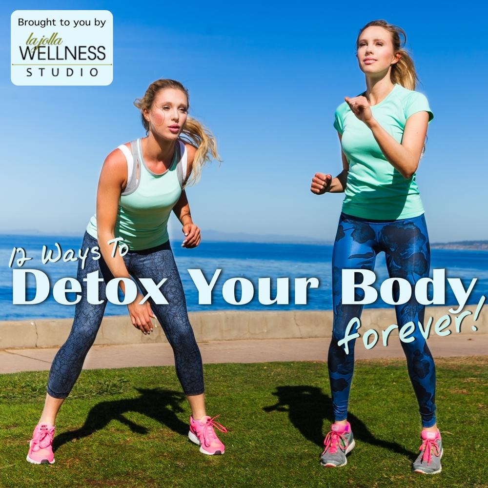 How To Detox Your Body - La Jolla Wellness Studio 2015