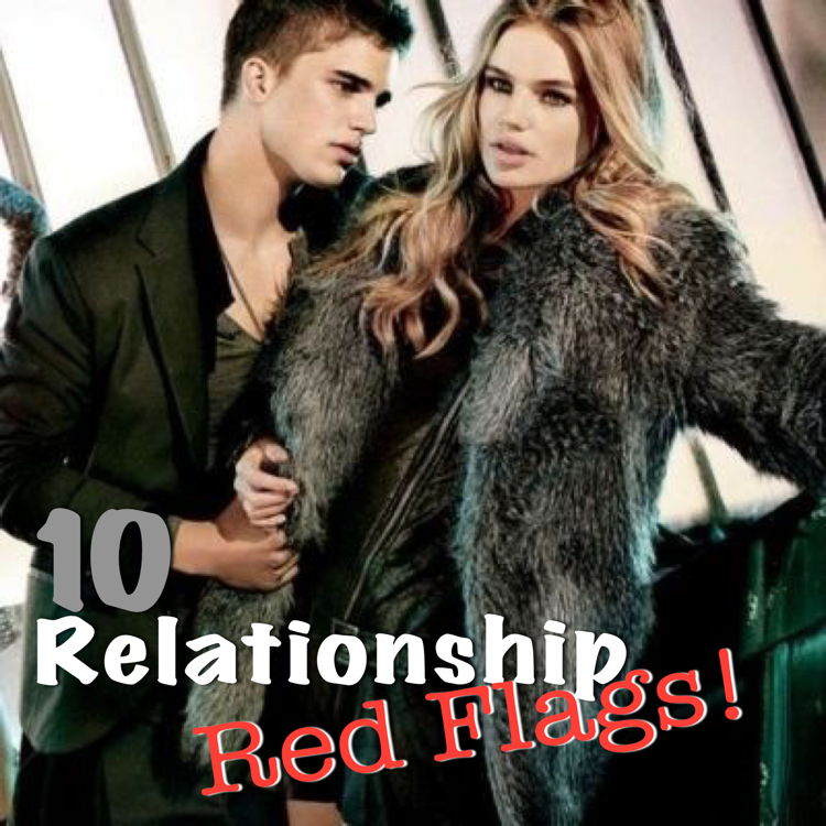 10 relationship red flags - for women - dating advice