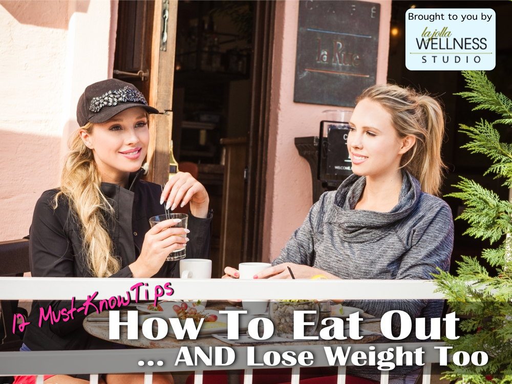 healthy eating out tips - la jolla wellness studio - weight loss tips