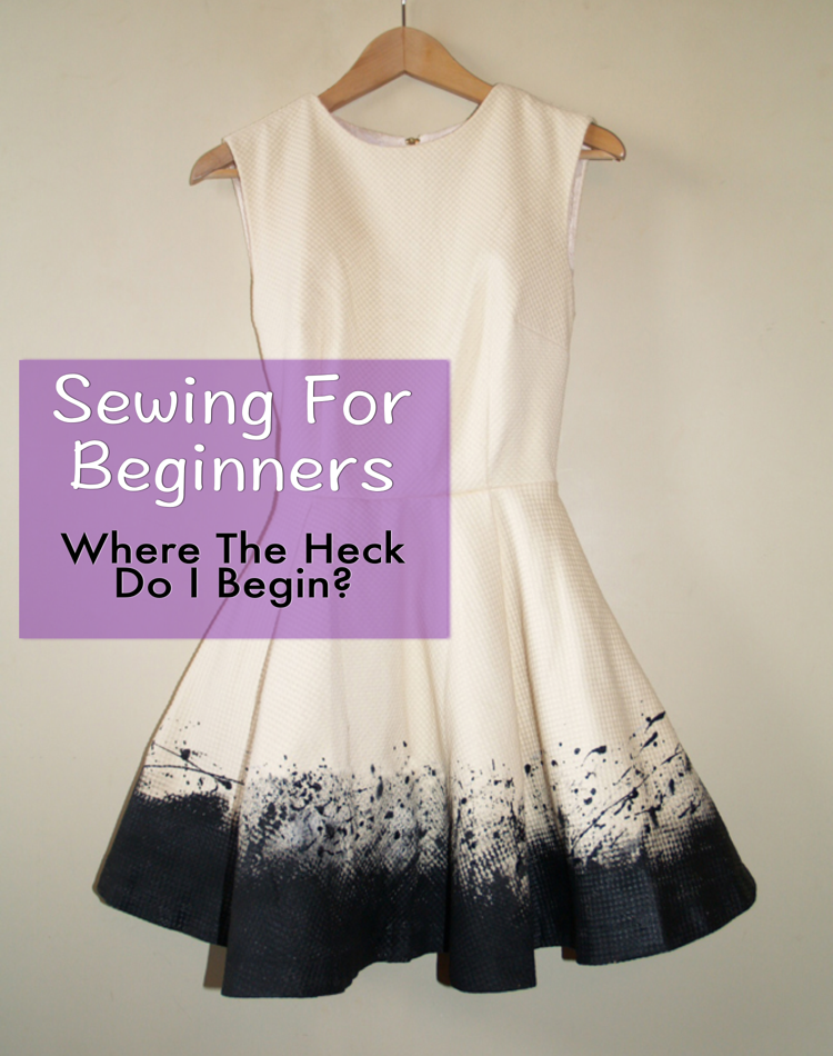 sewing for beginners - where to begin?