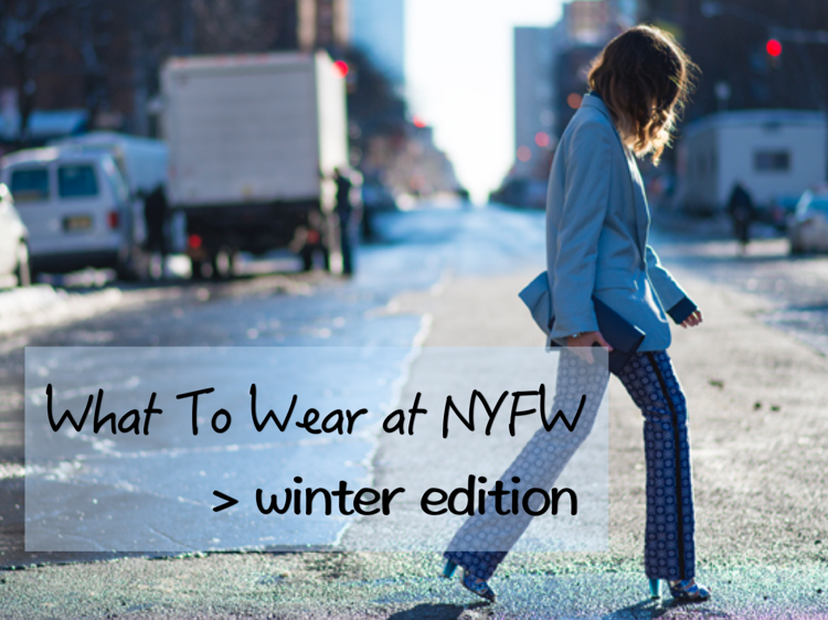 what to wear to nyfw winter - street style trends nyfw 15