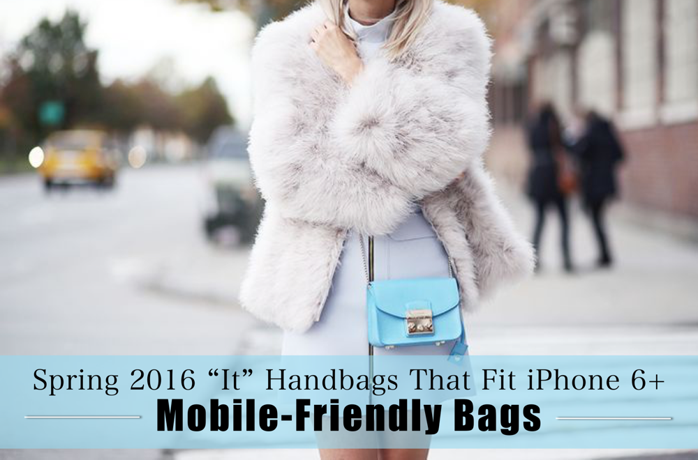 mobile friendly bags spring 2016