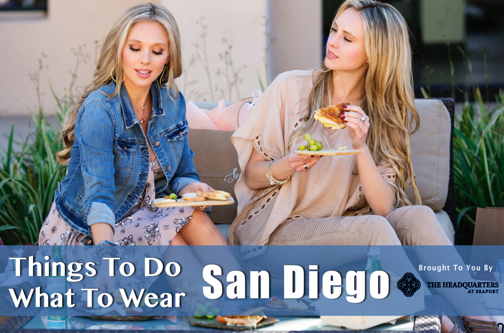what to wear in san diego plus things to do this spring summer 2016